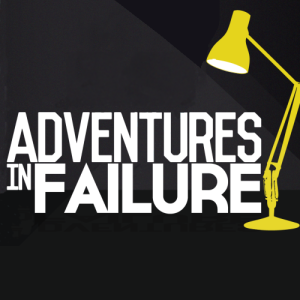 Adventures in Failure